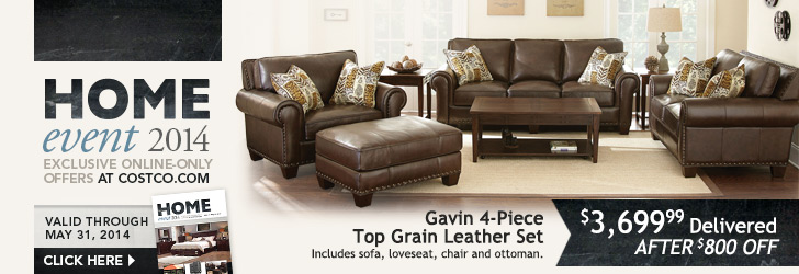 Home event 2014. Valid through May 31, 2014. Gavin 4-Piece Top Grain Leather Set. $3,699.99 Delivered After $800 OFF.