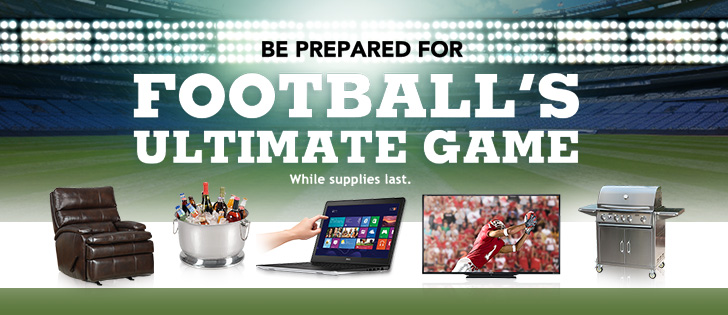 Be Prepared for Football's Ultimate game. While Supplies Last.