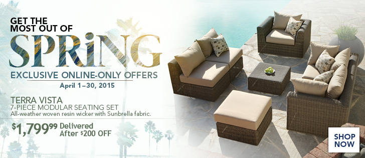 Exclusive Online-Only Offers. Valid through 4/30/15. Terra Vista 7-Piece Modular Seating Set $1,799.99 Delivered After $200 OFF. Shop Now.