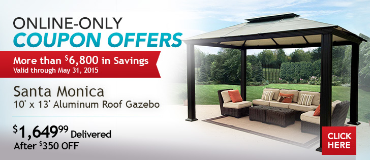 Online-Only Coupon Offers. More Than $6,800 in Savings. Valid through 5/31/15.  Santa Monica 10' x 13' Aluminum Roof Gazebo. $1,649.99 Delivered After $350 OFF. Shop Now.
