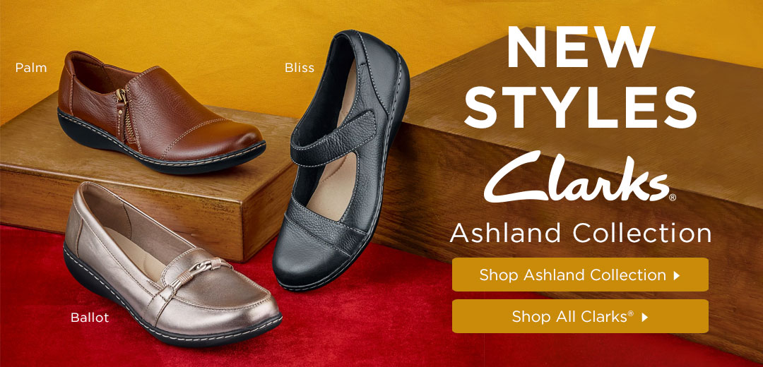 New Styles - Clarks Ashland Collection - Shop Now