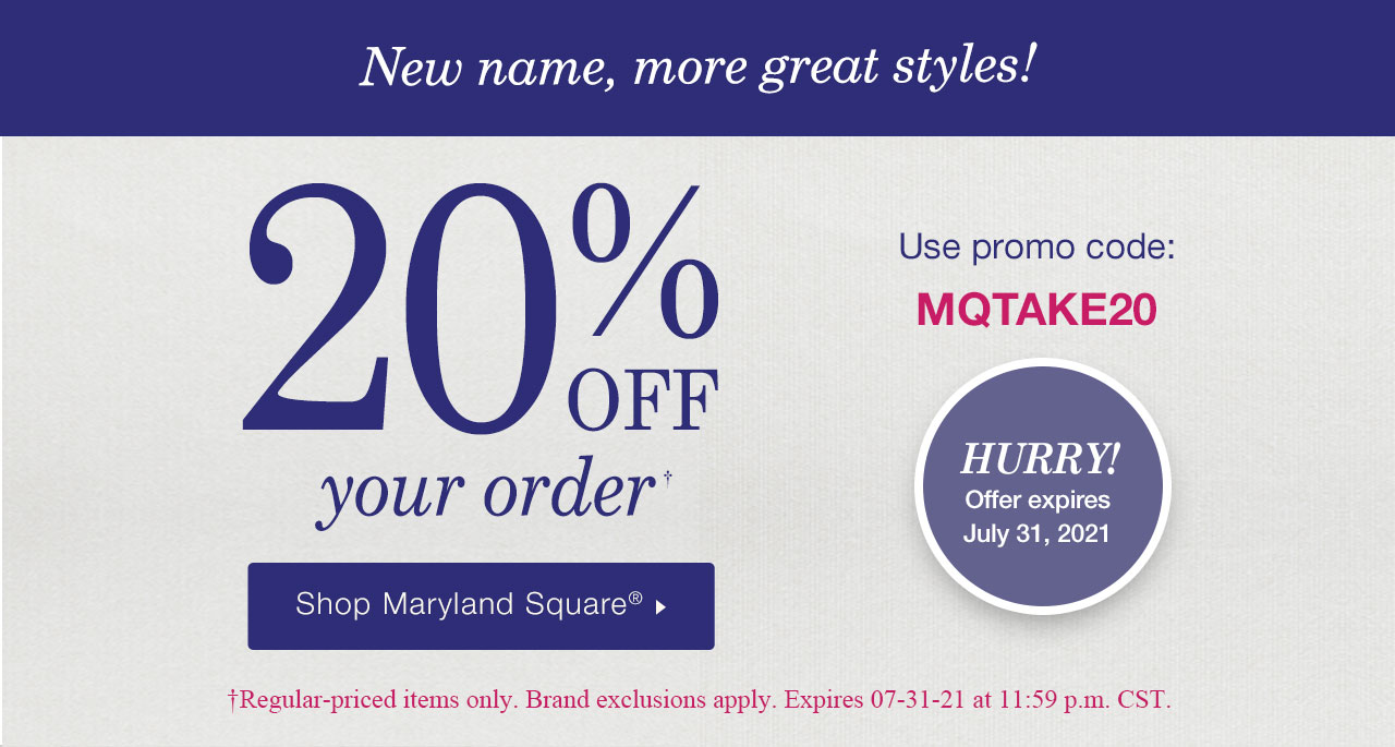 20% Off your order, Shop Maryland Square