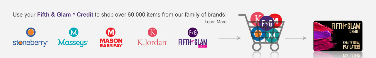 Your credit plan - only better! Use your Fifth & Glam Credit to shop over 60,000 items from our family of brands. Click or tap to learn more now.