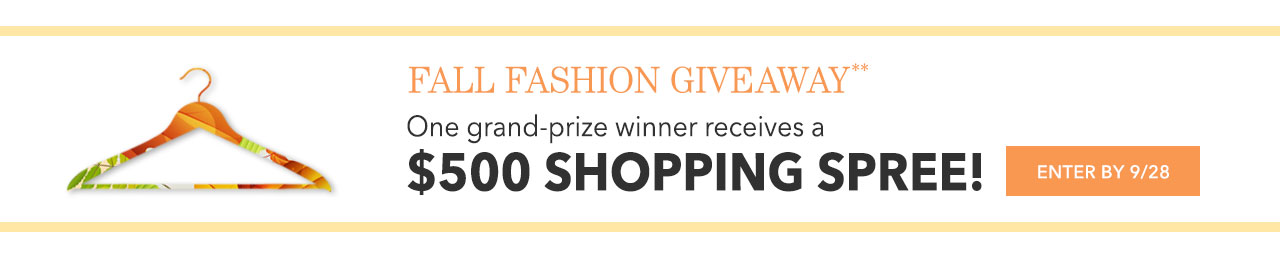 Enter to win a $500 shopping spree! Enter by Sept 28th
