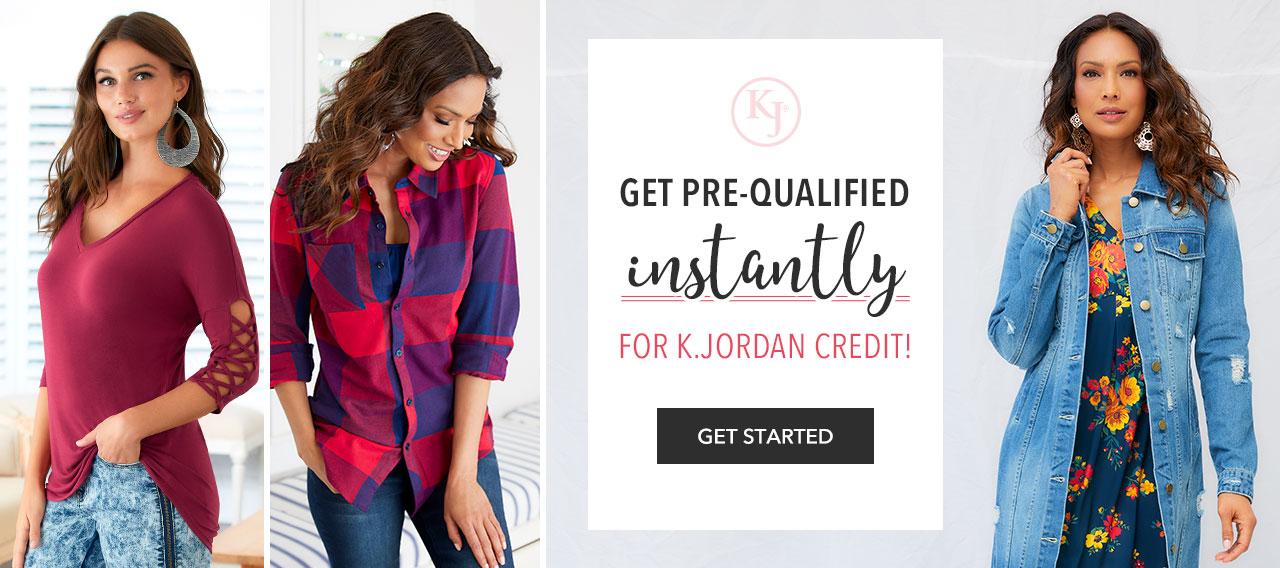 Get Pre-Qualified Instantly For K.Jordan Credit! Get Started