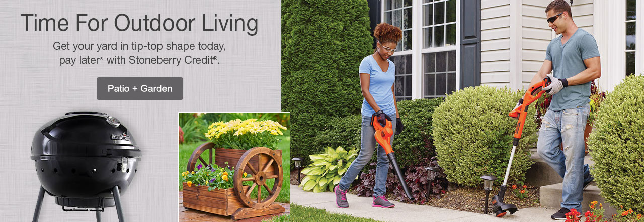 Time to get your yard in tip-top shape today, pay later iwth Stoneberry Credit.