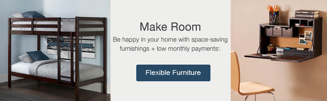 Make Room Be happy in your home with space-saving furnishings + low monthly payments*. Shop flexible furniture now.