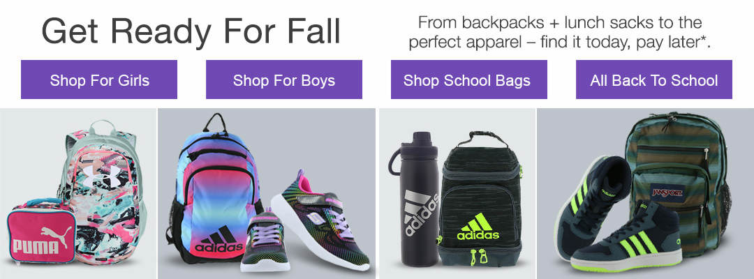 Get ready for fall. From backpacks + lunch sacks to the perfect apparel - find it today, pay later.