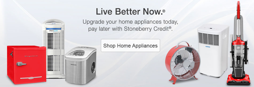 Upgrade your home appliances today, pay later with Stoneberry Credit.