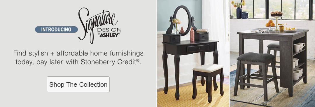 Find stylish and affordable home furnishings from Signature Design by Ashley today, pay later with Stoneberry Credit.