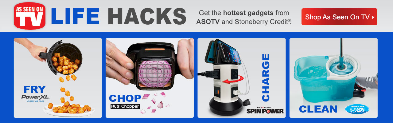 Get the hottest gadgets from As Seen On TV and Stoneberry Credit.