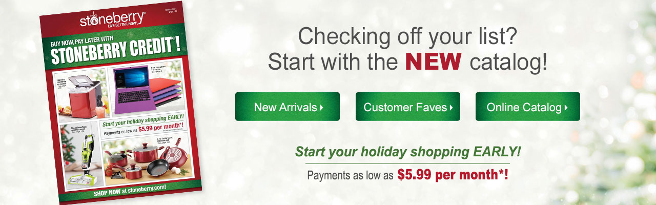 Start your holiday shopping early with items from new catalog and Stoneberry Credit.