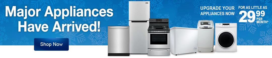 Major appliances have arrived. Upgrade yours now for as little as 29.99 per month with Stoneberry Credit.