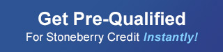 Get Pre-Qualified for Stoneberry Credit Instantly!
