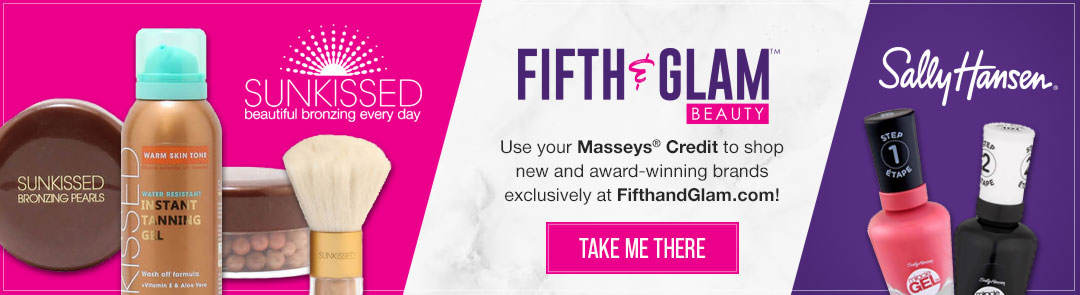 Use your Masseys Credit to shop new and award-winning brands exclusively at Fifth & Glam!