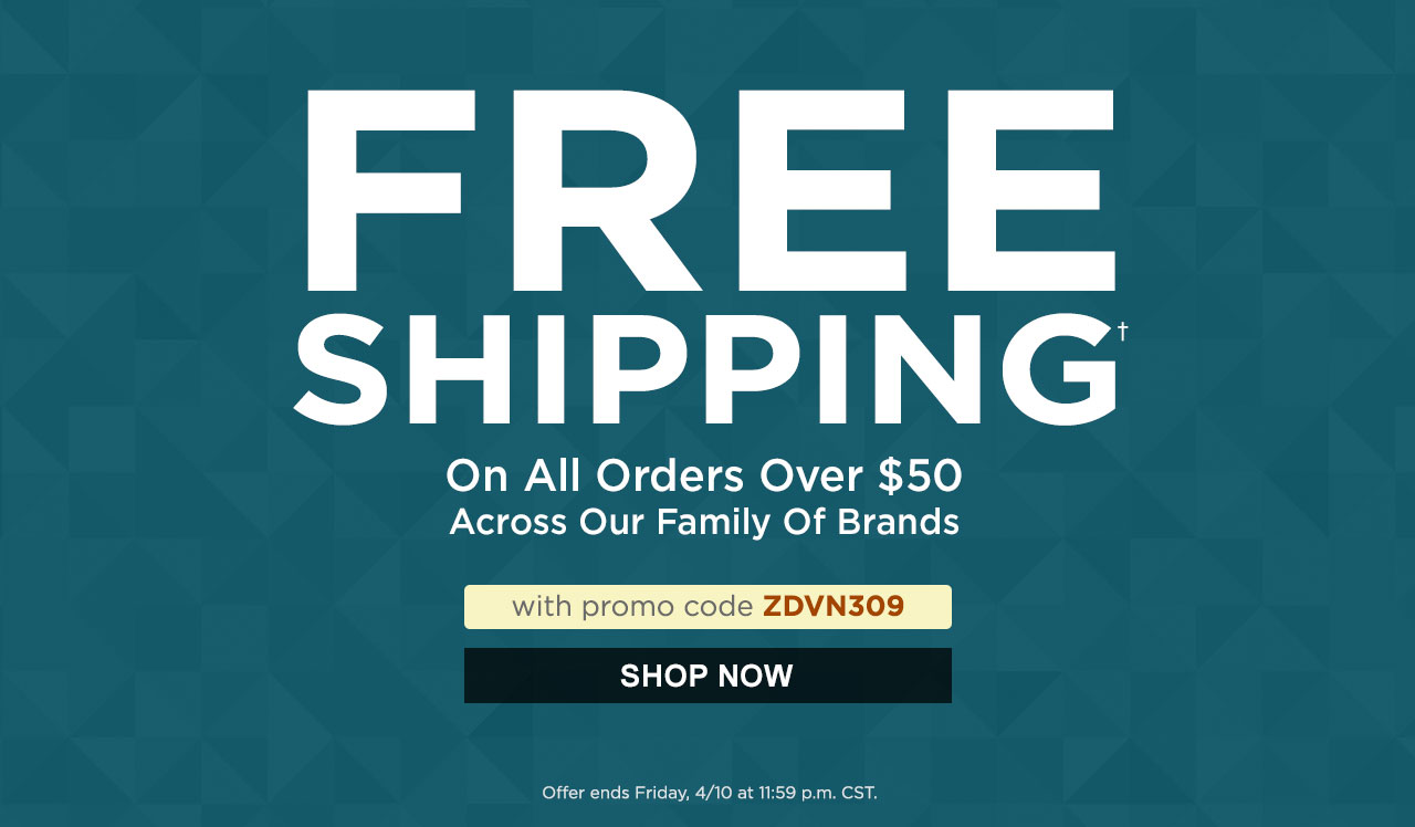 Free Shipping on Orders Over $50 with Promo Code ZDVN309. Shop Now.