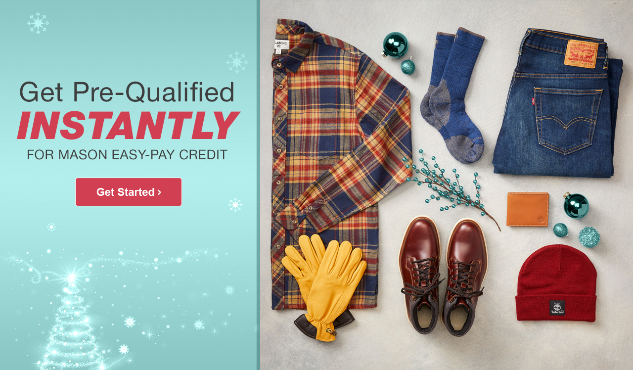 Get Pre-Qualified Instantly For Mason Easy Pay Credit! Get Started.