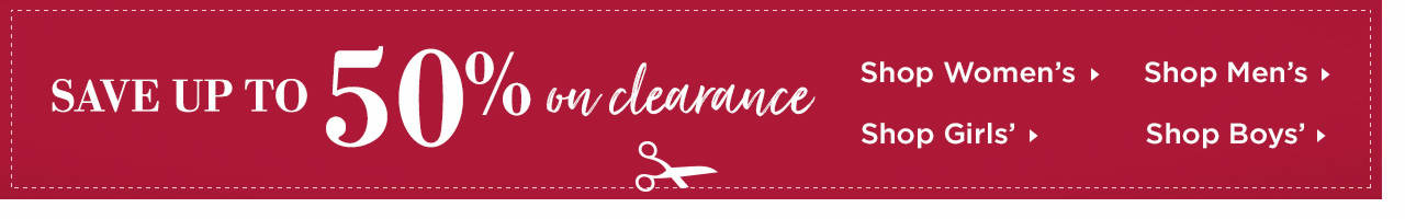 Save Up To 50% On Clearance Items! Shop Now
