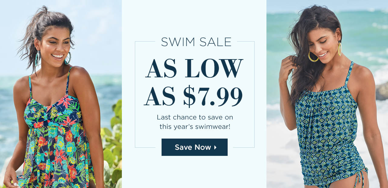 Last chance to save on this year's swimwear - Prices as low as $7.99! Shop Now