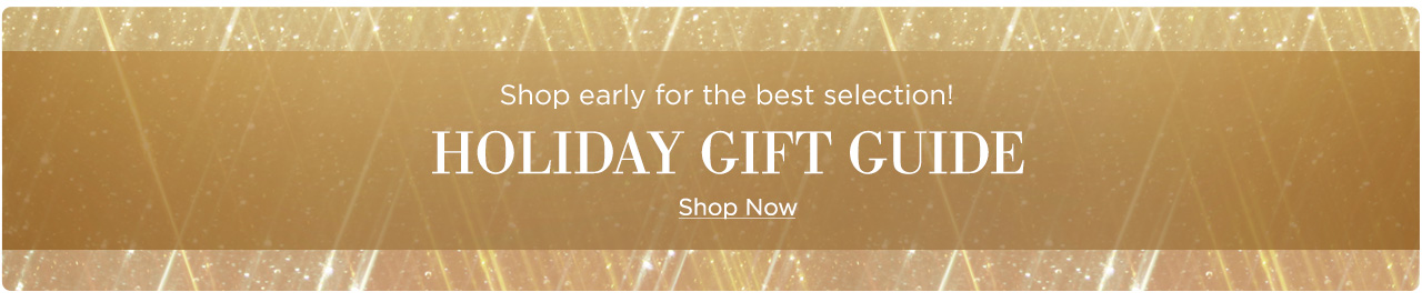 Our holiday gift guide is now open! Shop early for the best selection!