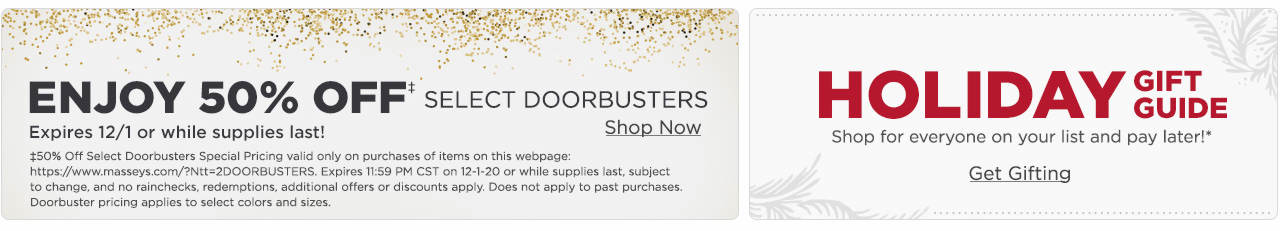 Enjoy 50% Off Select Doorbusters. Plus, Shop Gifts for the Whole Family with our Holiday Gift Guide!