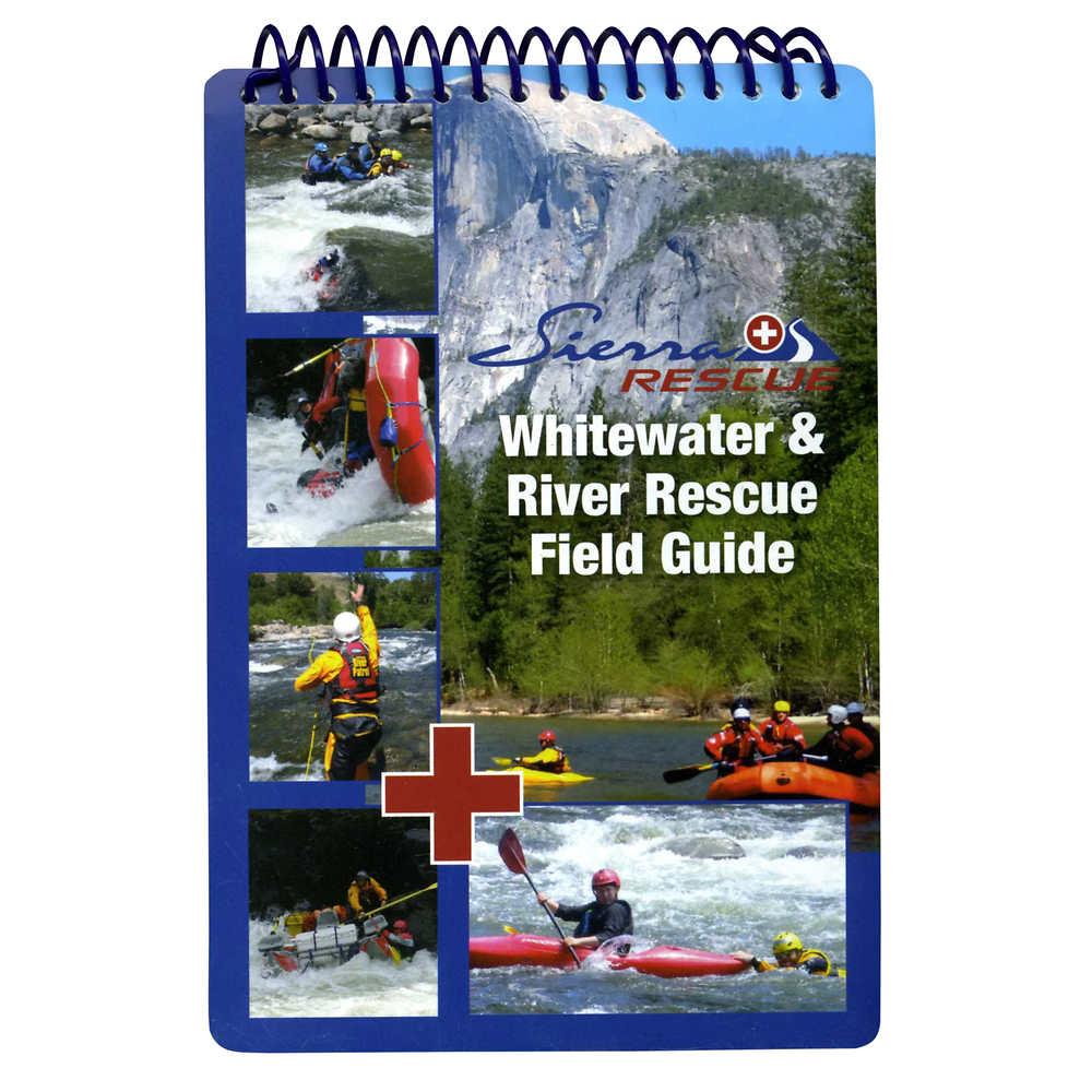 Sierra Rescue Whitewater & River Rescue Field Guide