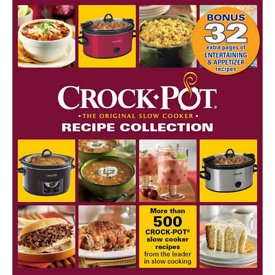 Crock-Pot The Original Slow Cooker Recipe Collection by West Side Publishing