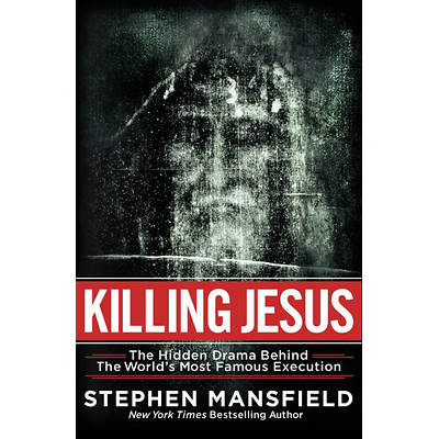 Killing Jesus by Stephen Mansfield
