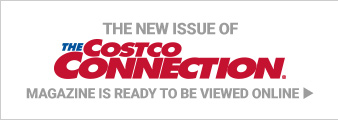 The new issue of the Costco Connection magazine is ready to be viewed online.