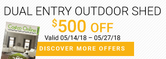 Lifetime Dual Entry Outdoor Shed.20 ft. × 8 ft. $500 OFF. Valid 05/14/18 - 05/27/18. Discover More Offers