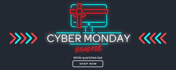 Cyber Monday Event. While quantities last. Shop Now.