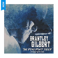 Brantley Gilbert - The Devil Don't Sleep (Deluxe Edition)