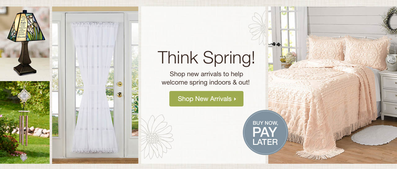Think Spring! Shop new arrivals to help welcome spring indoors and out!