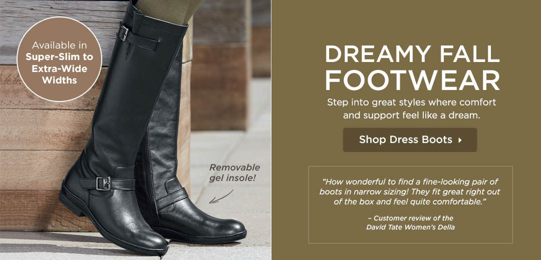Dreamy Fall Footwear - Step into great styles where comfort and support feel like a dream! Shop Dress Boots