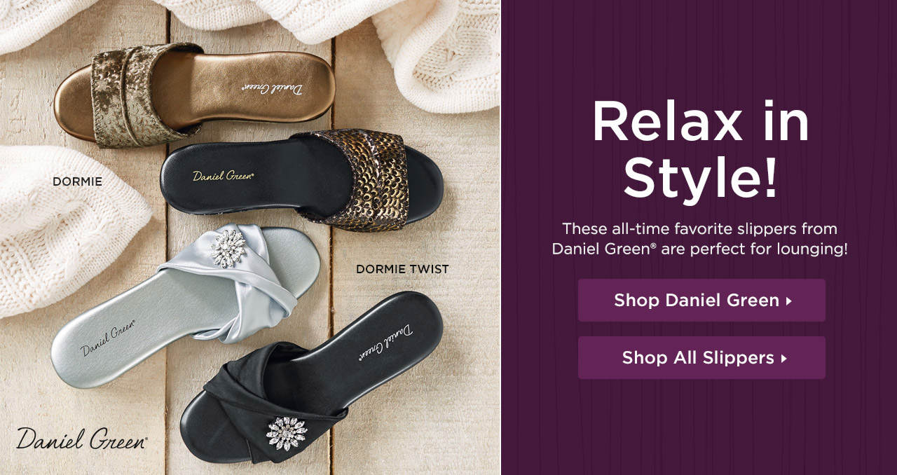 Relax in Style! Shop these all-time favorite slippers from Daniel Green!