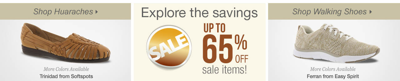 So many ways to shop! Huaraches, Walking Shoes and explore savings of up to 65% on our sale tab!