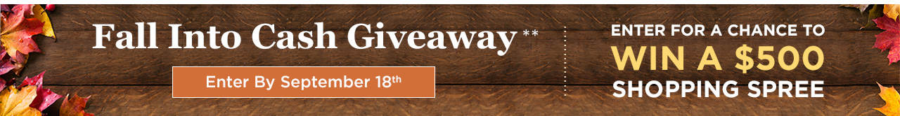 Fall Into Cash Giveaway! Enter By 9/18 For A Chance To Win A $500 Shopping Spree!