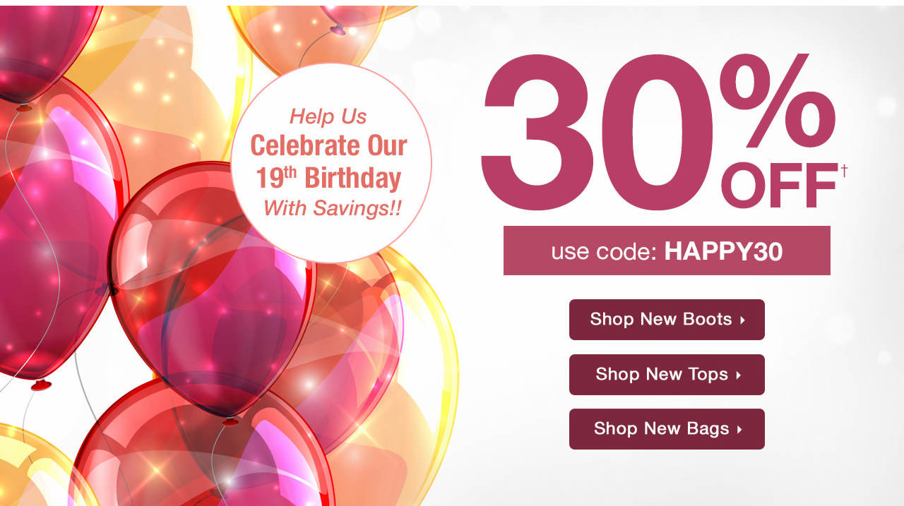 Celebrate Our Birthday With Savings! Take 30% Off Your Order With Code: HAPPY30