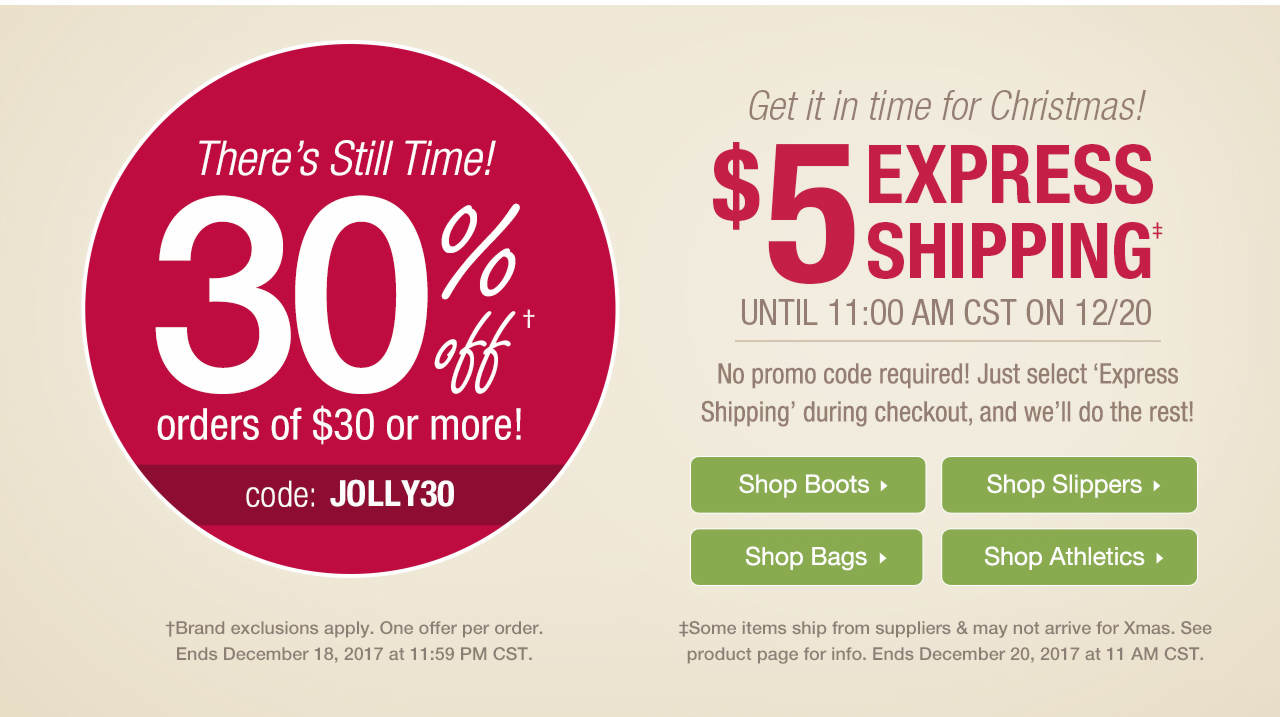 Take 30% Off $30 or More With Code: JOLLY30 Until 12-18-17 at 11:59 p.m. CST and Enjoy $5 Express Shipping Until 12-20-17 at 11:00 a.m. CST.