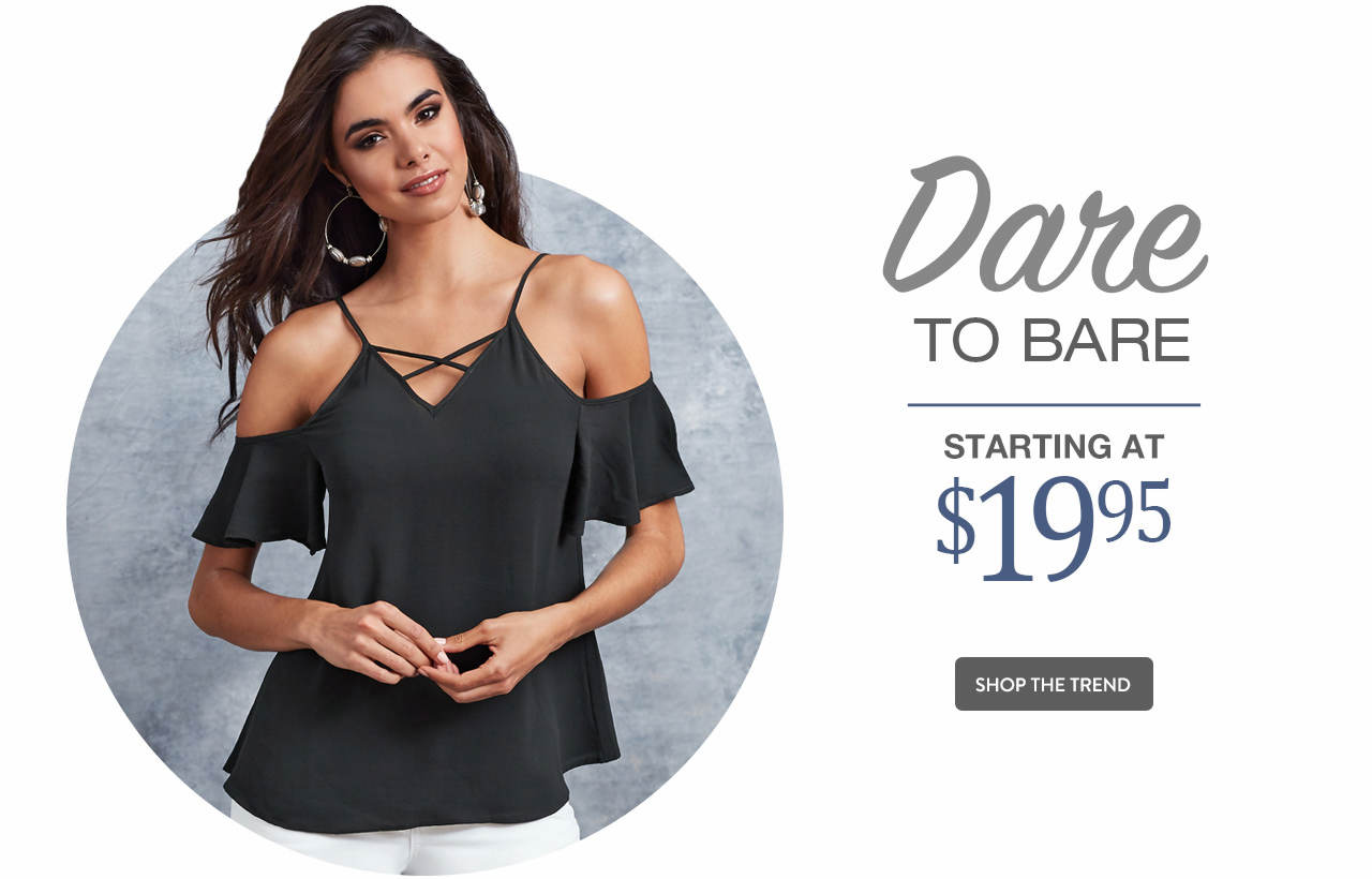 Cold shoulder tops starting at $19.95 from our Dare to Bare trend. Shop now.