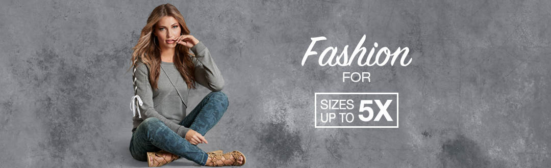 Fashion for sizes up to 5X.