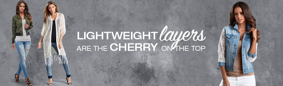 Lightweight layers are the cherry on the top.