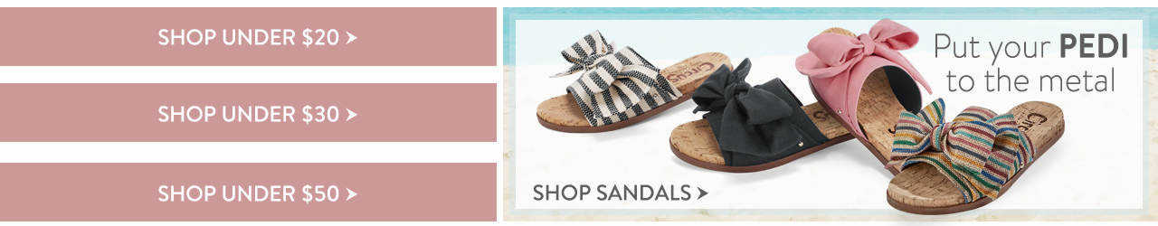 Shop by price: Under $20, Under $30 and Under $50. Put your pedi to the metal and shop sandals before they're gone.