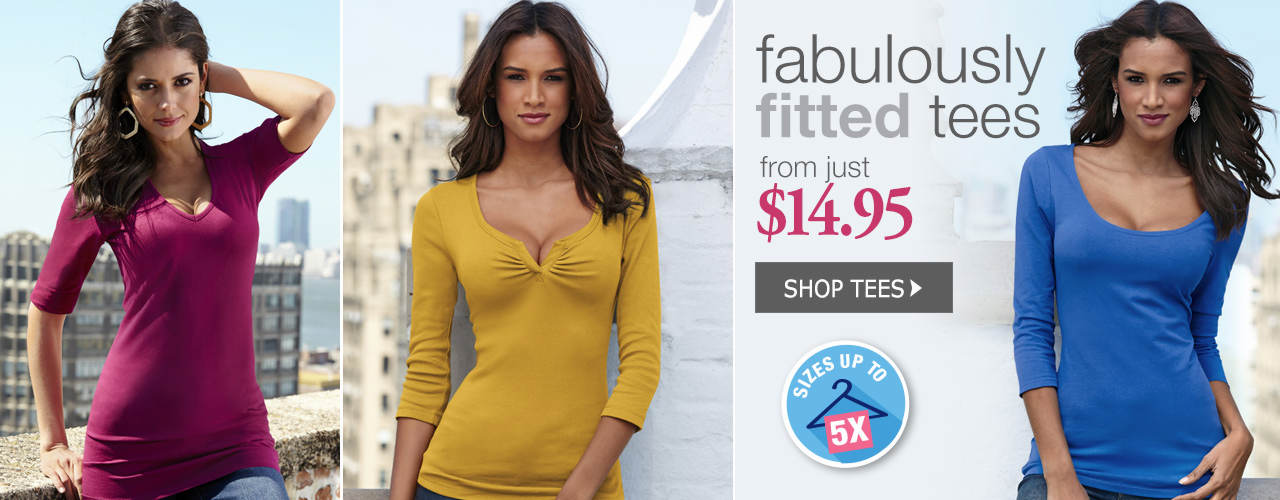 Fabulously fitted tees from just $14.95!