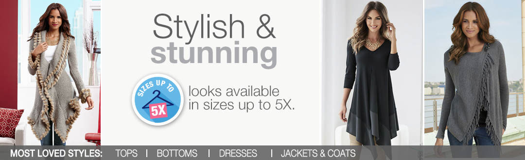 Stylish and stunning looks available in sizes up to 5X.