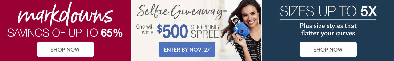 Enter to win a $500 shopping spree. Save up to 65% on new markdowns. Plus shop for sizes up to 5X on our Women's Plus tab.