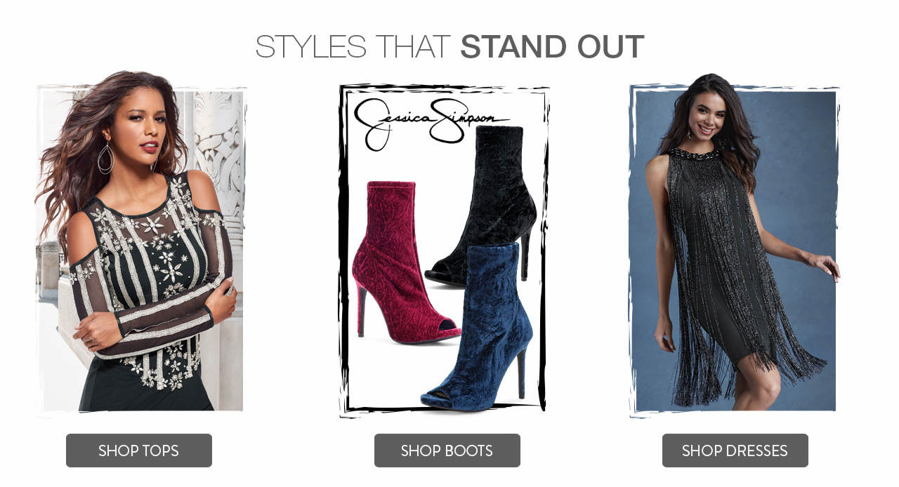 Shop styles that stand out, such as tops, boots and dresses.