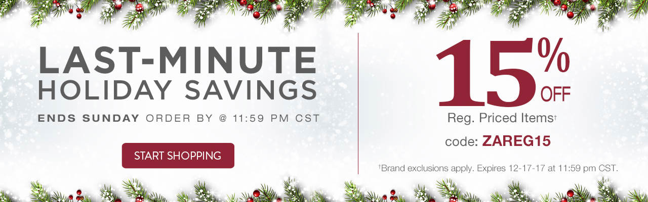 Take 15% off regular priced items with Code: ZAREG15 Until 12-17-17 at 11:59 p.m. CST.