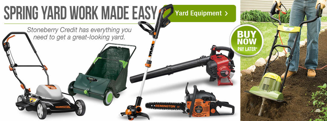 Spring yard work made easy. Stoneberry Credit has everything you need to get a great-looking yard. Shop now.