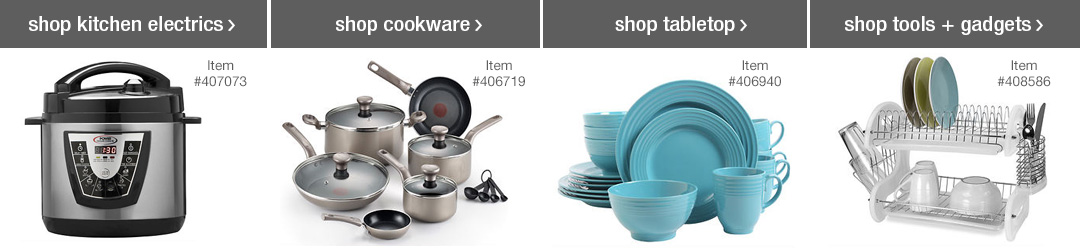Shop Top Kitchen Categories - Kitchen Electrics, Cookware, Tabletop and Tools + Gadgets!